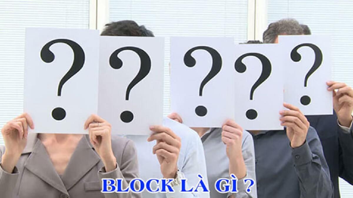 Block là gì? Vì sao lại phải Block người khác